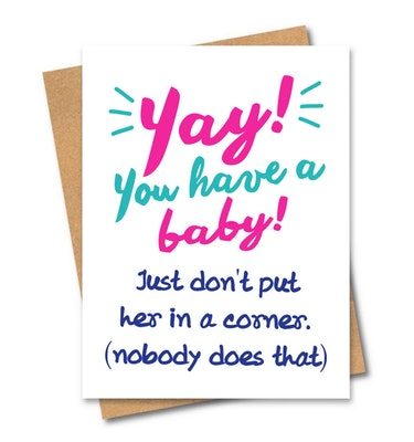SOUL Self Care  Friends of Henry Paper Co Designer Quirky Gift Cards - YAY YOU HAVE A BABY! JUST DON'T PUT HER IN THE CORNER! 2021