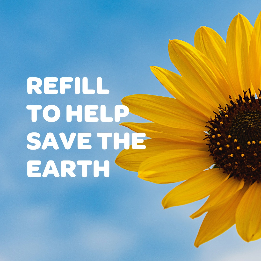 Refill to help save the earth