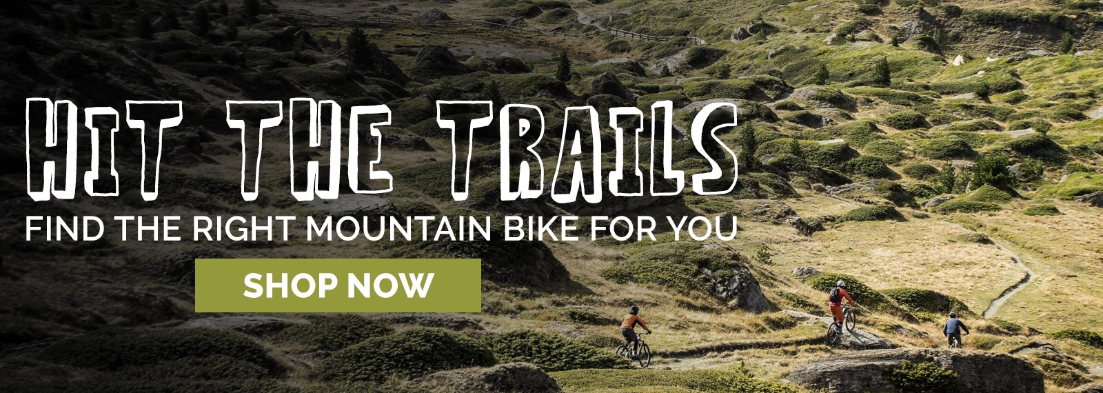 Hit the trails - go big with Mountain Bikes