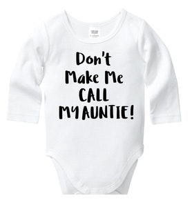 Don't Make Me Call My Auntie Onesie