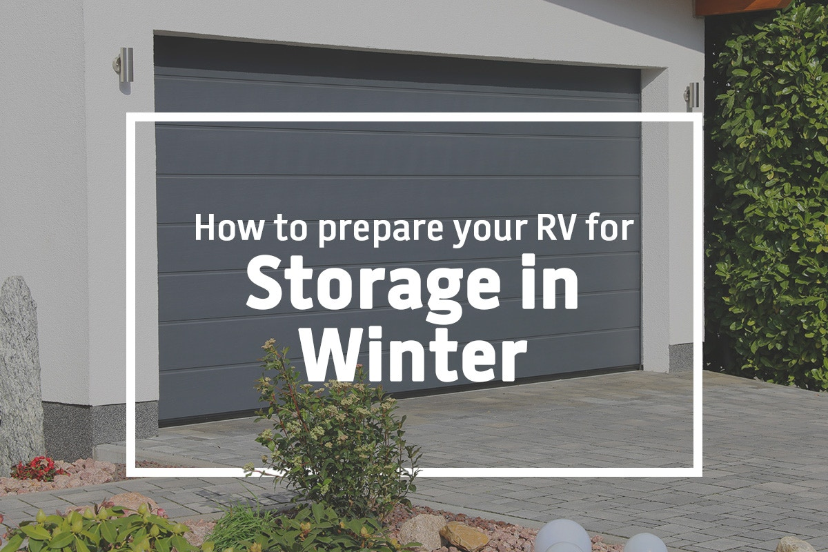 RVing in Winter: How to prepare your RV for storage ahead of winter