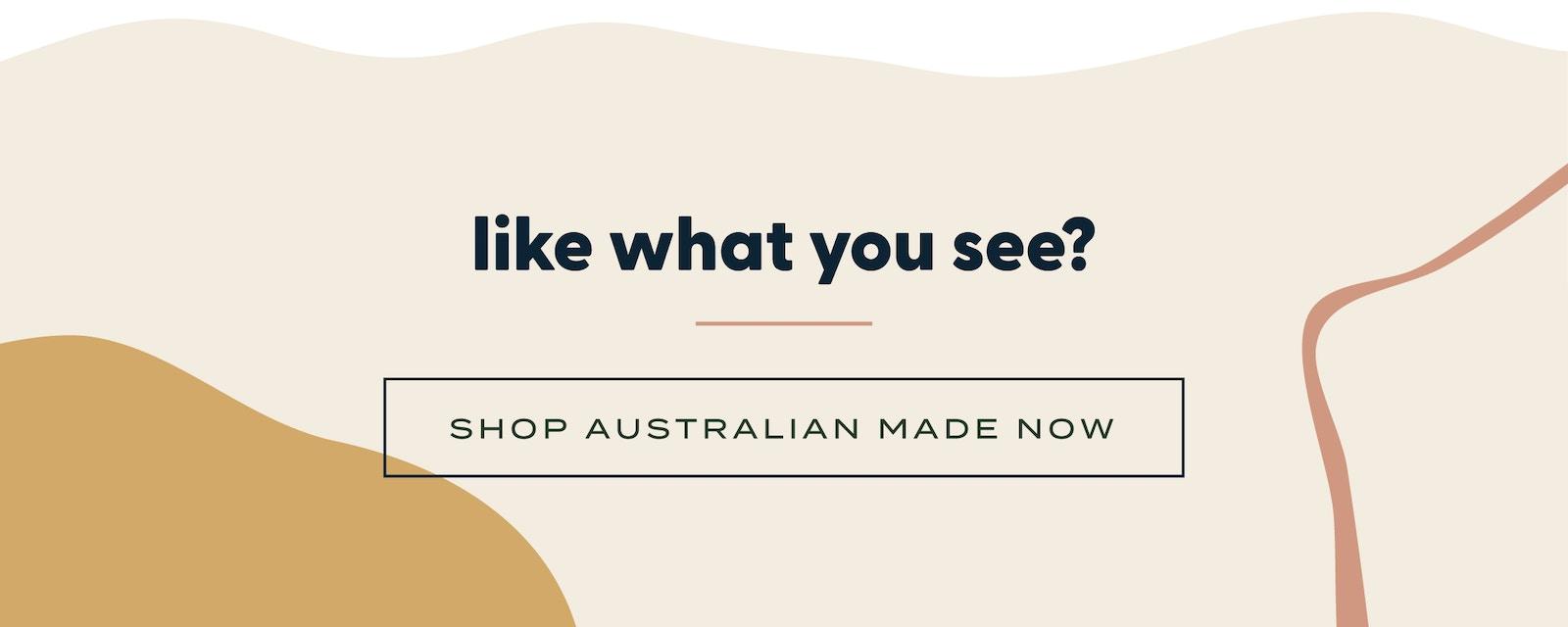 Shop Australian Made Now