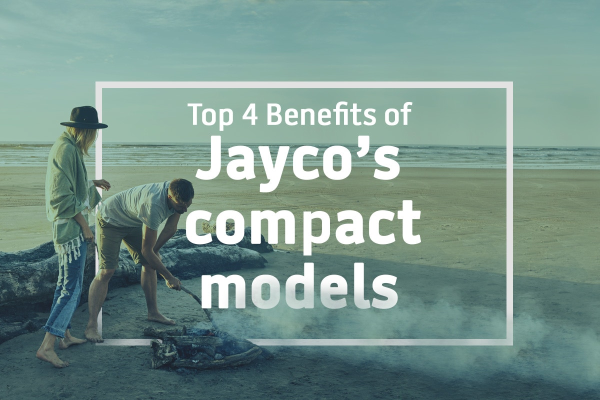 TOP 4 BENEFITS OF JAYCO'S COMPACT MODELS