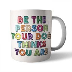 Be The Person Ceramic Mug