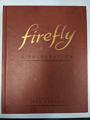 Firefly: A Celebration Book