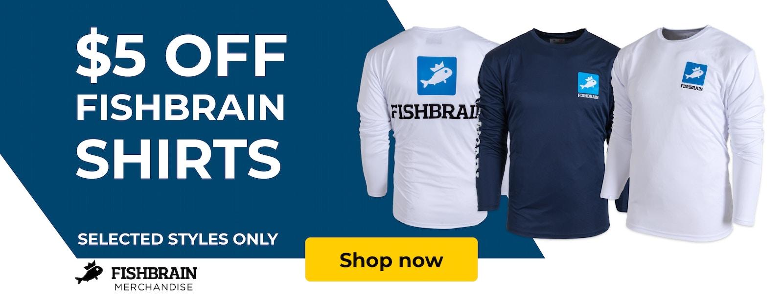 $5 OFF ALL FISHBRAIN SHIRTS