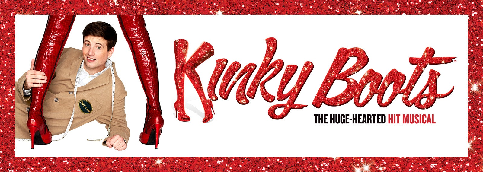 Kinky Boots the Musical Tickets, Packages and Experiences