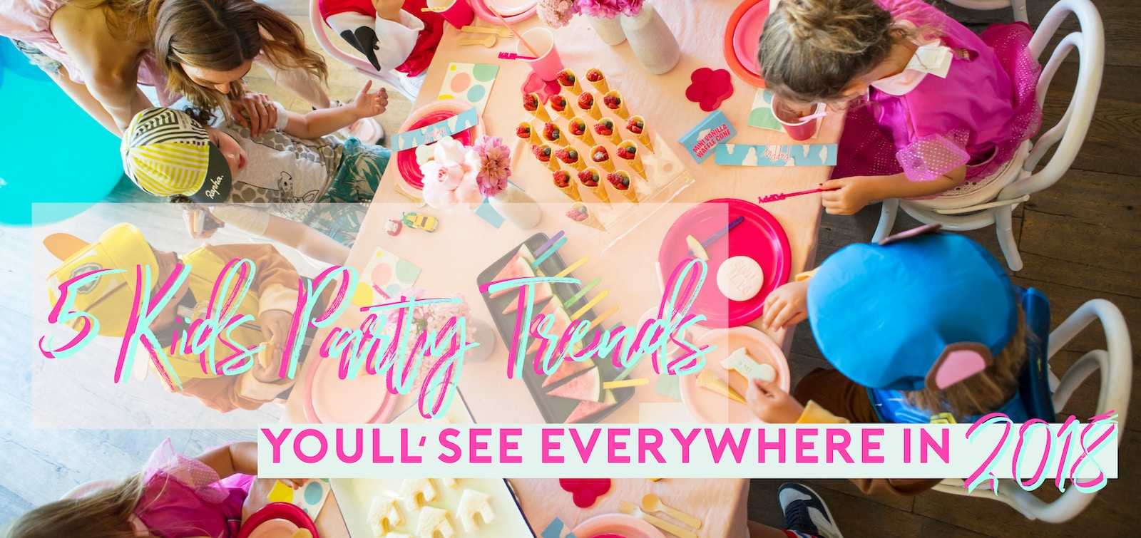 Kids Party Trends 2018 | LENZO