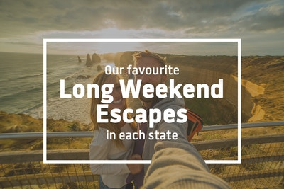 Our Favourite Long Weekend Escapes in Each State