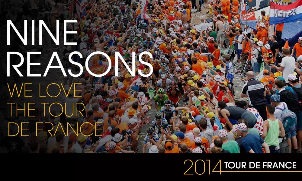 9 Reasons We Love The Tour de France