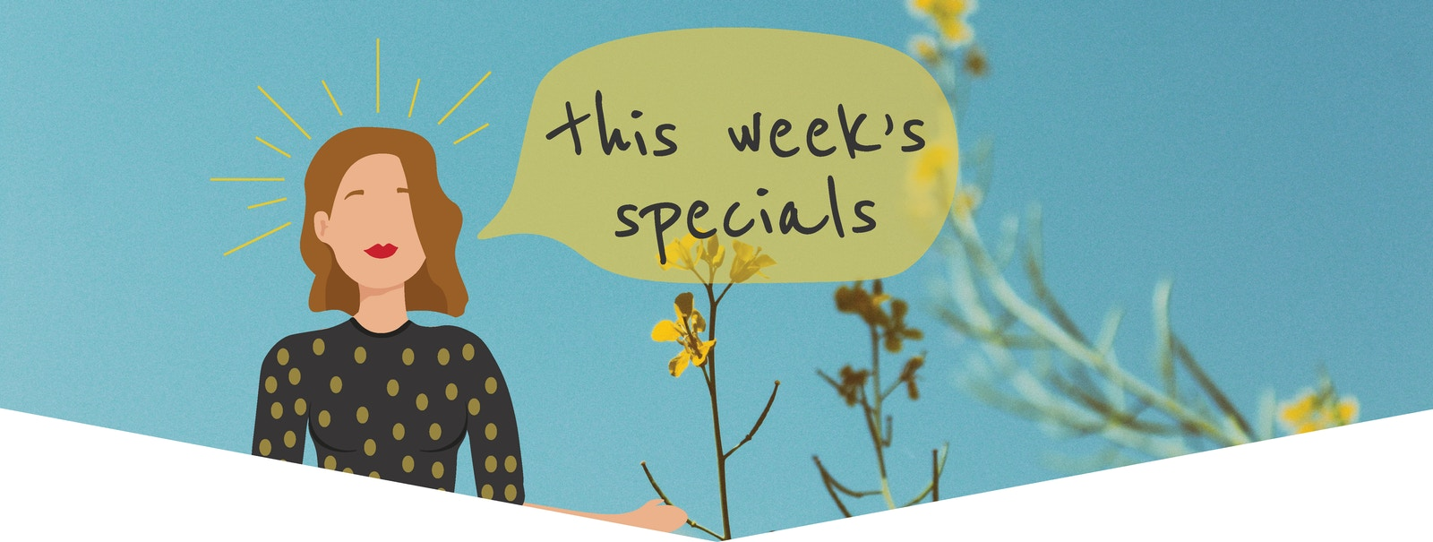Illustration of woman saying this weeks specials