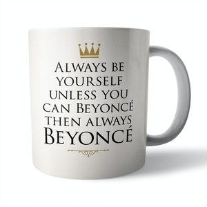 Always Beyoncé Ceramic Mug