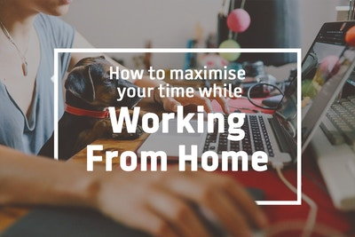 How to maximise working from home