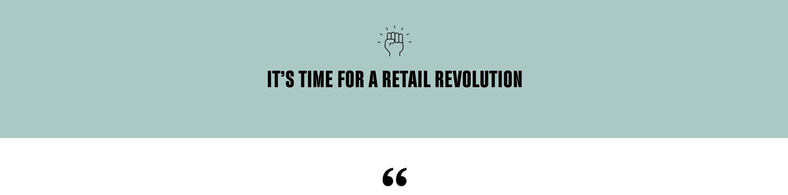 It's time for a retail revolution