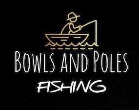 Bowls and Poles Fishing
