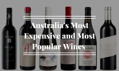 Australia's Most Expensive and Most Popular Wines