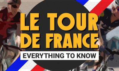 The History of Le Tour de France: Everything to Know