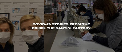COVID-19 STORIES FROM THE CRISIS: THE SANTINI FACTORY