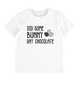 Did Some Bunny Say Chocolate Tee - White