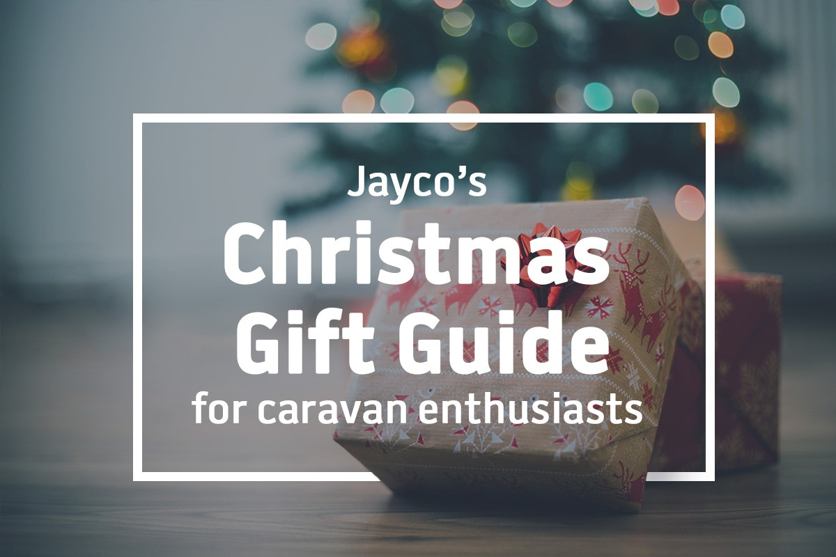 JAYCO'S CHRISTMAS GIFT GUIDE FOR CARAVAN ENTHUSIASTS