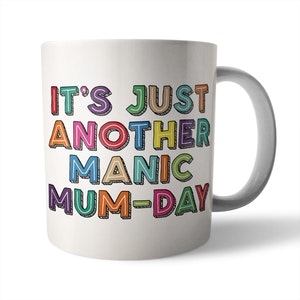 It's Just Another Manic Mum-Day