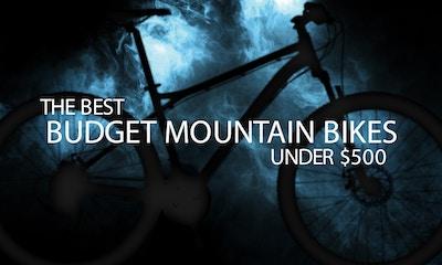 The Best Budget Mountain Bikes Under $500
