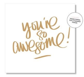 You're so Awesome!