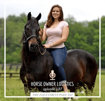 The Equestrian Podcast: Horse Owner Logistics With Madison Wiles-Haffner