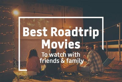 The Ultimate List of Road Trip, Adventure and Camping Movies