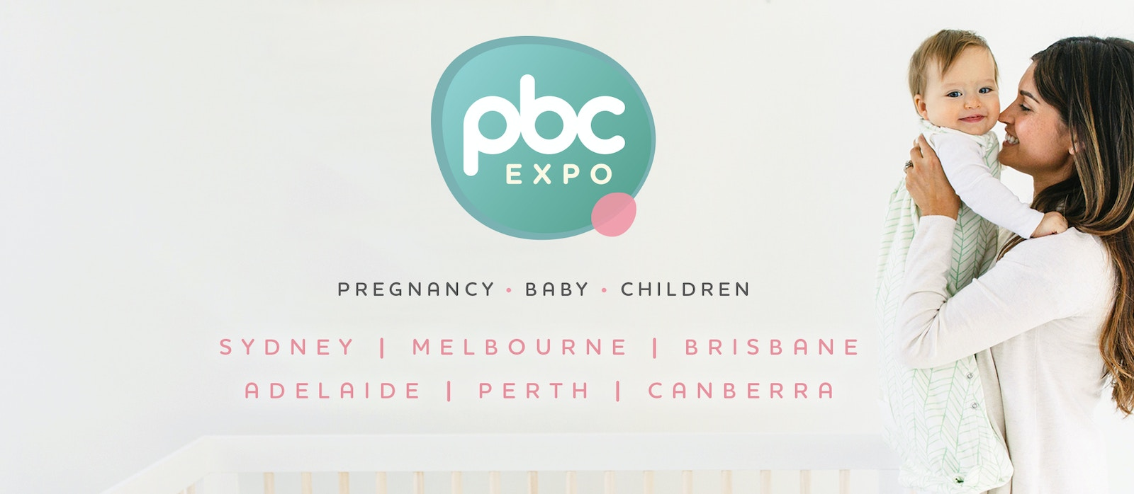 Home page image with a woman holding a baby with text next to it that reads Pregnancy Baby and children. Sydney, Melbourne, Brisbane, Adelaide, Perth, Canberra. Click here to find out 2021 Expo Dates