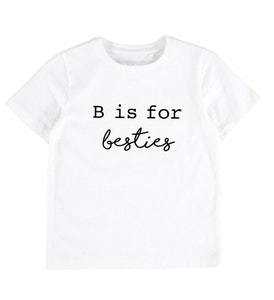 B is For Besties White Tee