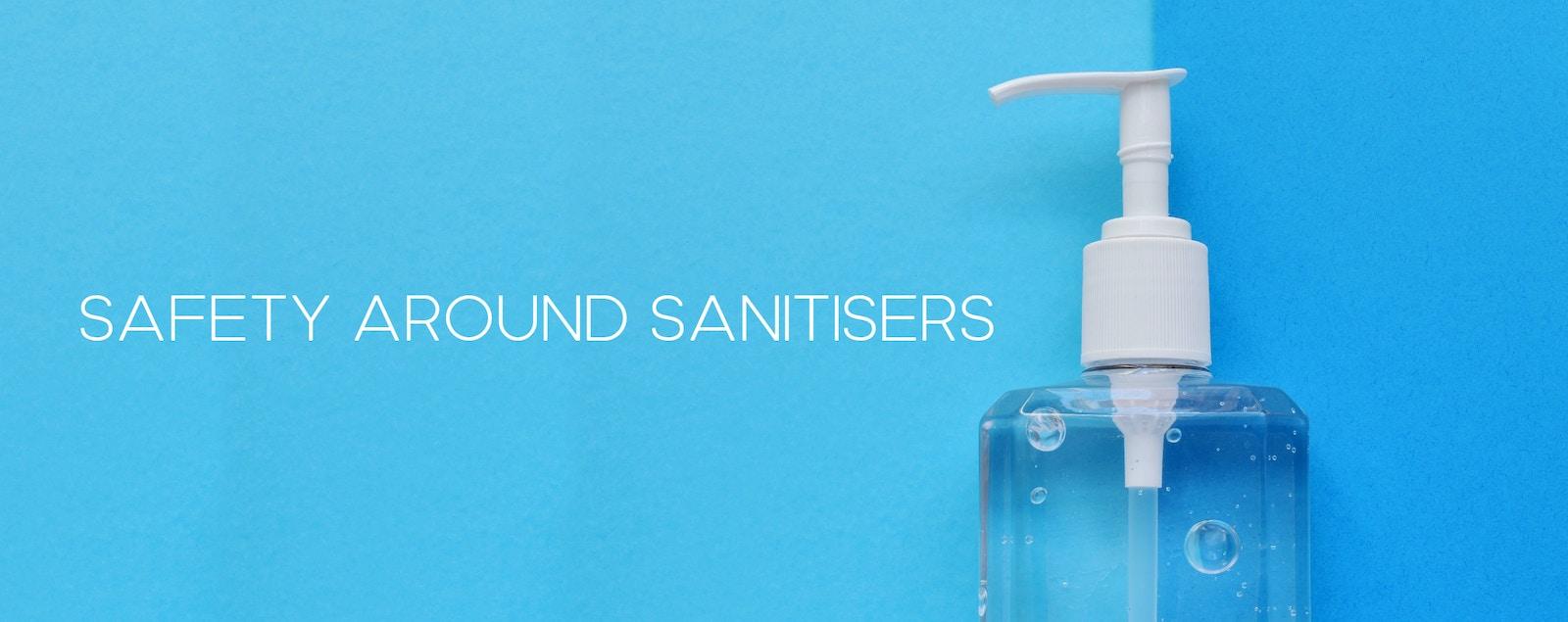 Staying Safe Around Hand Sanitiser