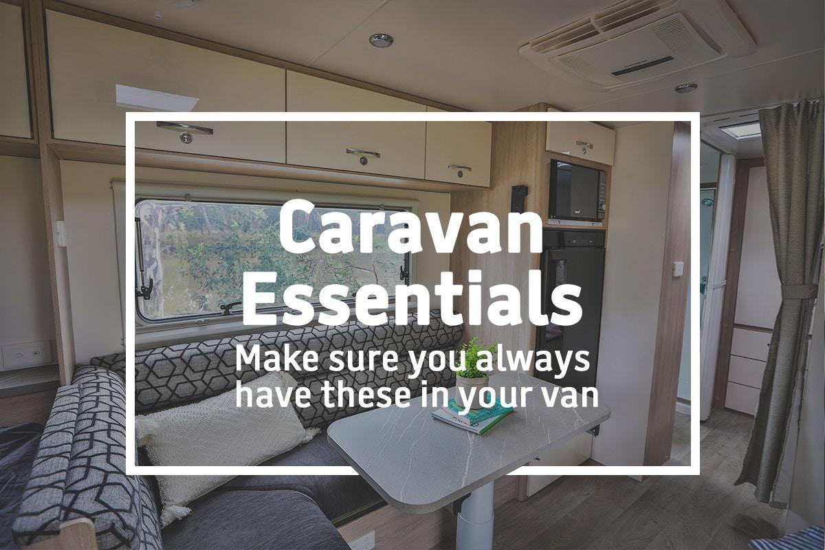 Caravan essentials - what to always make sure you have in your van