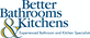 Better Bathrooms & Kitchens
