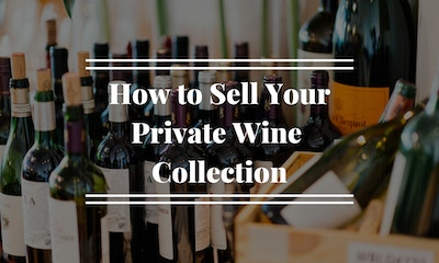How to Sell Your Private Wine Collection