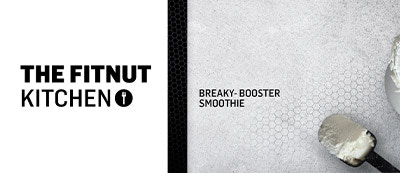THE FITNUT KITCHEN – BOOSTER SMOOTHIE