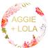 AGGIE + LOLA