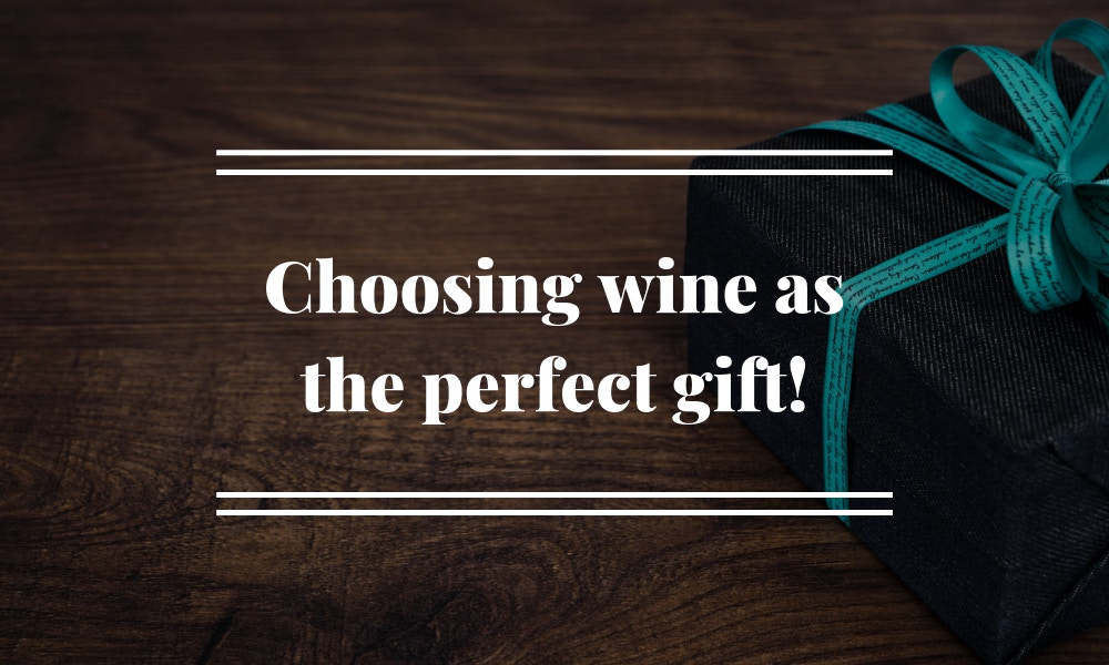 Choosing Wine as the perfect gift!