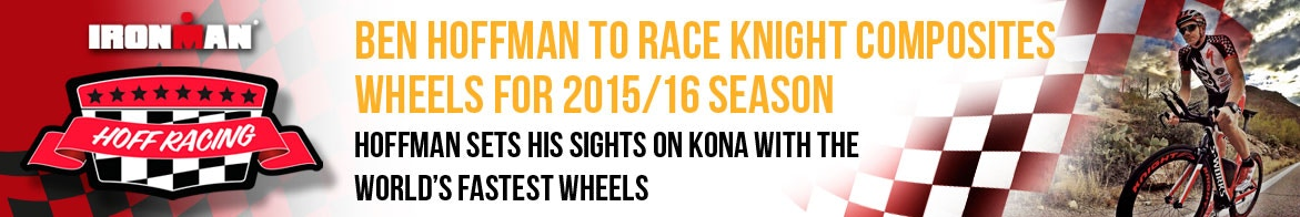 BEN HOFFMAN TO RACE KNIGHT COMPOSITES WHEELS FOR 2015/16 SEASON