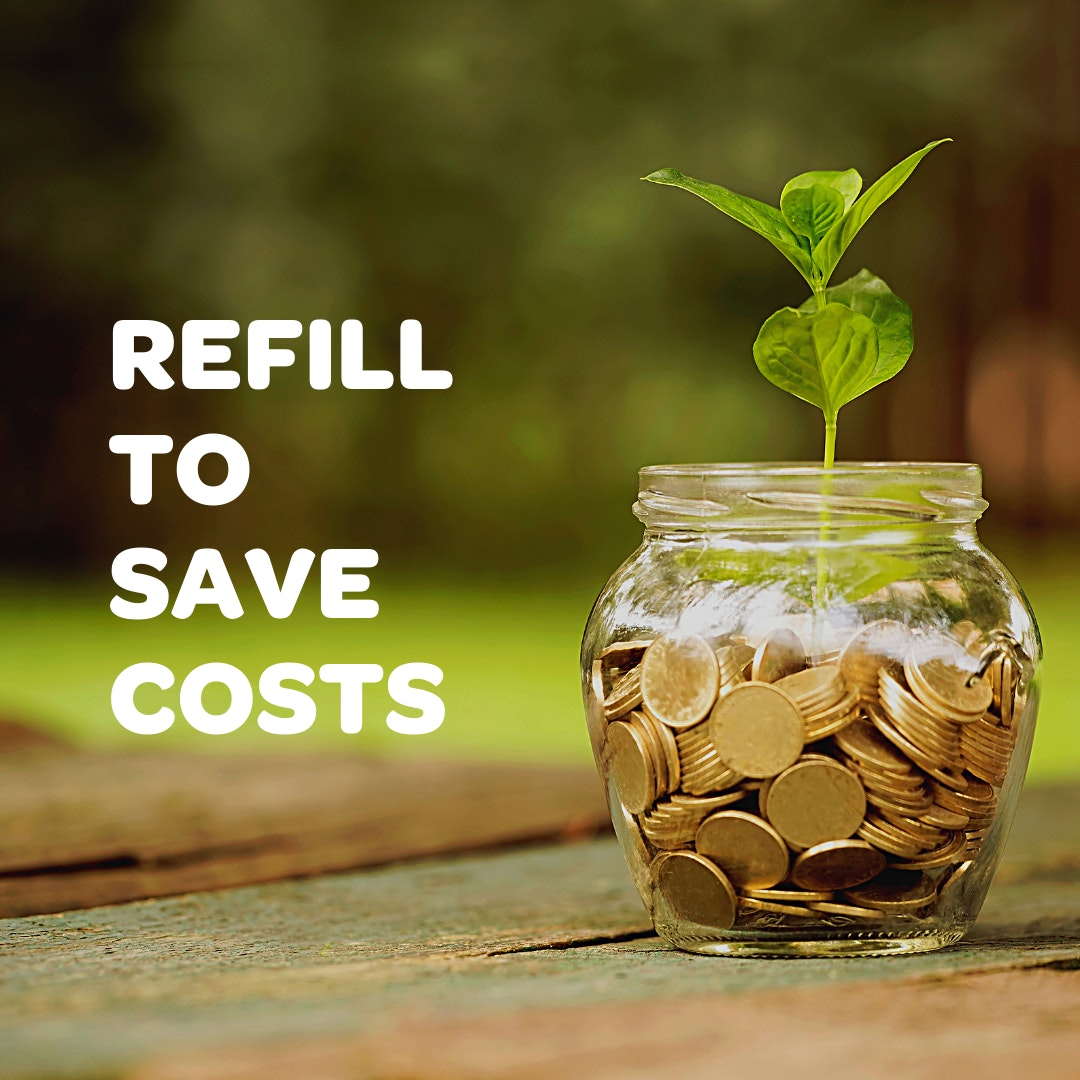 Refill to save costs