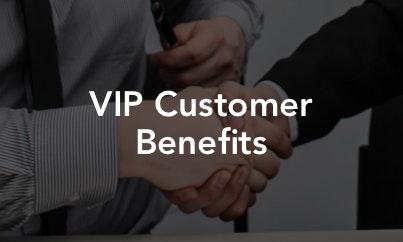 VIP Customer Benefits