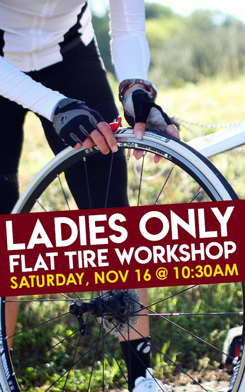 Ladies Only Flat Tire Workshop Saturday November 16 @ 10:30am