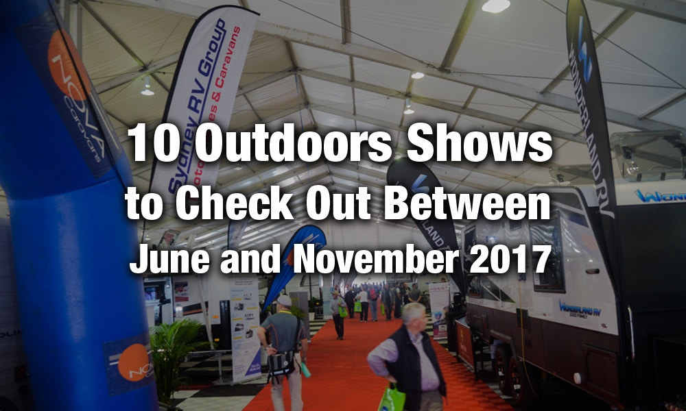 10 Outdoors Shows to Check Out Between June and November 2017