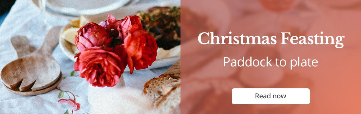 Christmas Feasting from paddock to plate