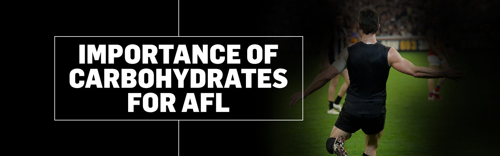 SIS - Importance of carbohydrates for AFL