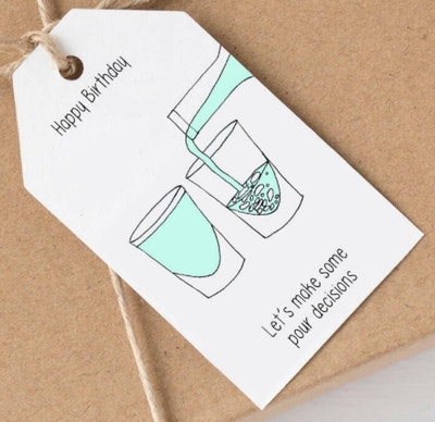 The Little Bee Gift Store Pleasant Tree Designer Gift Tags - HAPPY BIRTHDAY, LET'S MAKE SOME POUR DECISIONS 2021