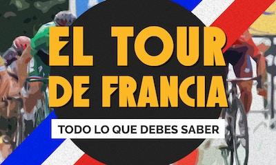 La Historia del Tour de Francia: Todo lo que Debes Saber: