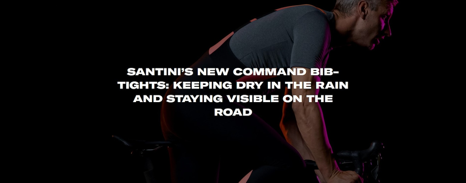 SANTINI'S NEW COMMAND BIB-TIGHTS: KEEPING DRY IN THE RAIN AND STAYING VISIBLE ON THE ROAD