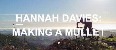 Hope - Hannah Davies: Making a Mullet