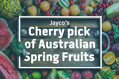 JAYCO'S CHERRY PICK OF AUSTRALIAN SPRING FRUITS